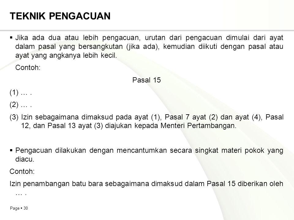 Page  30 TEKNIK PENGACUAN  Jika ada dua atau lebih pengacuan, urutan dari pengacuan dimulai dari ayat dalam pasal yang bersangkutan (jika ada), kemu