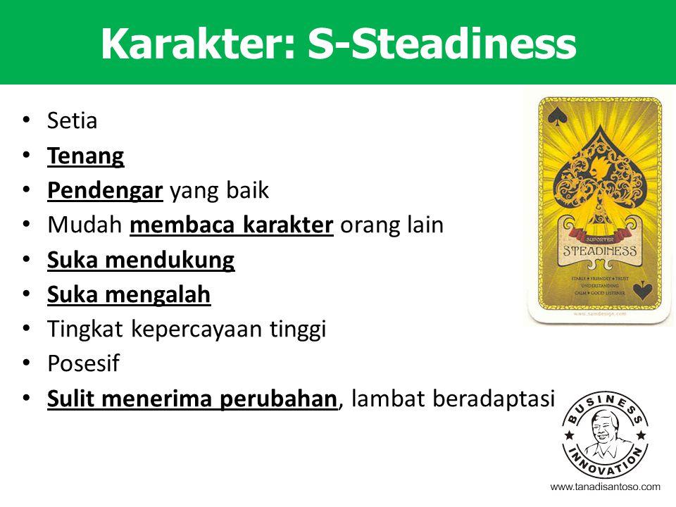Karakter: S-Steadiness Setia Tenang Pendengar yang baik Mudah membaca karakter orang lain Suka mendukung Suka mengalah Tingkat kepercayaan tinggi Pose
