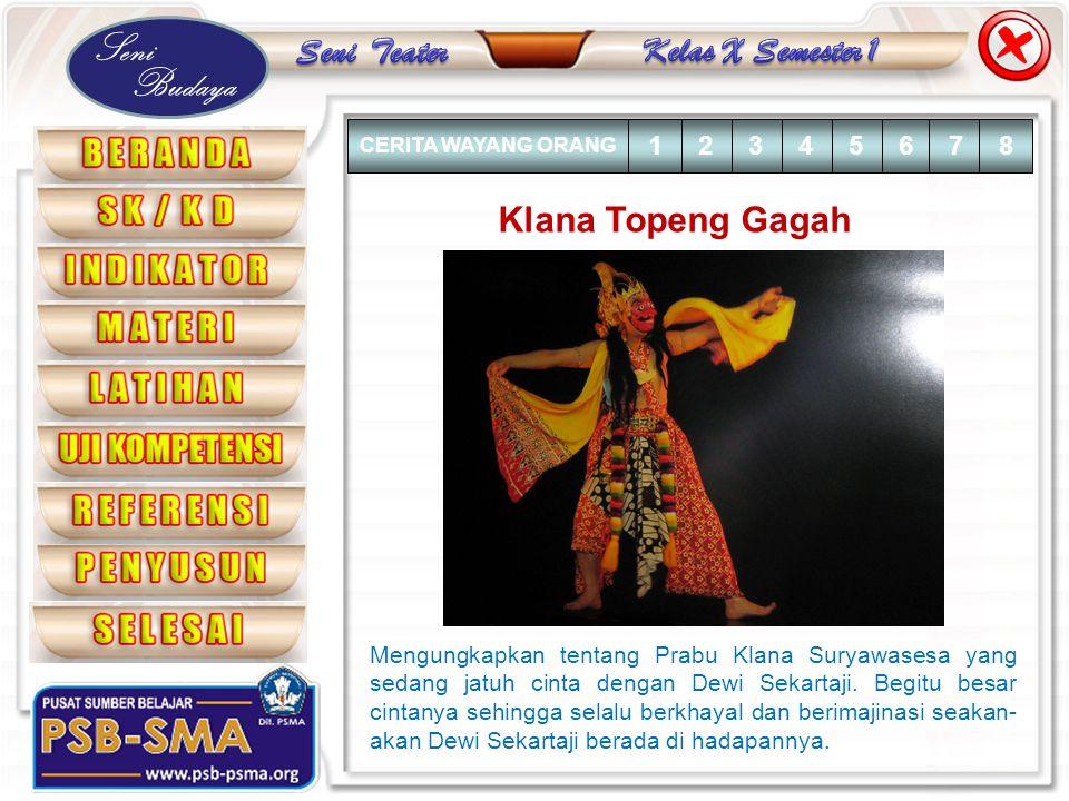 Seni Budaya Klana Topeng Gagah Mengungkapkan tentang Prabu Klana Suryawasesa yang sedang jatuh cinta dengan Dewi Sekartaji. Begitu besar cintanya sehi