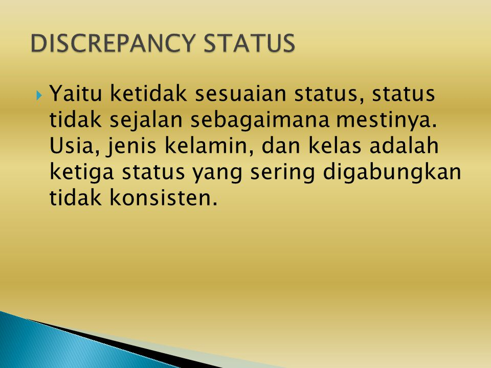  Yaitu ketidak sesuaian status, status tidak sejalan sebagaimana mestinya.