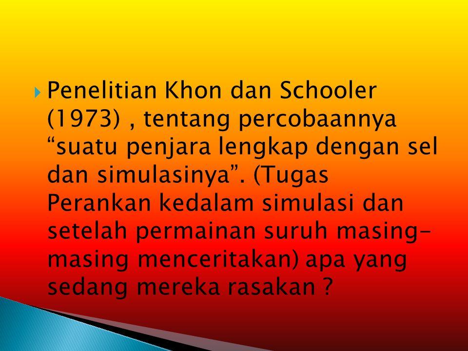  Penelitian Khon dan Schooler (1973), tentang percobaannya suatu penjara lengkap dengan sel dan simulasinya .