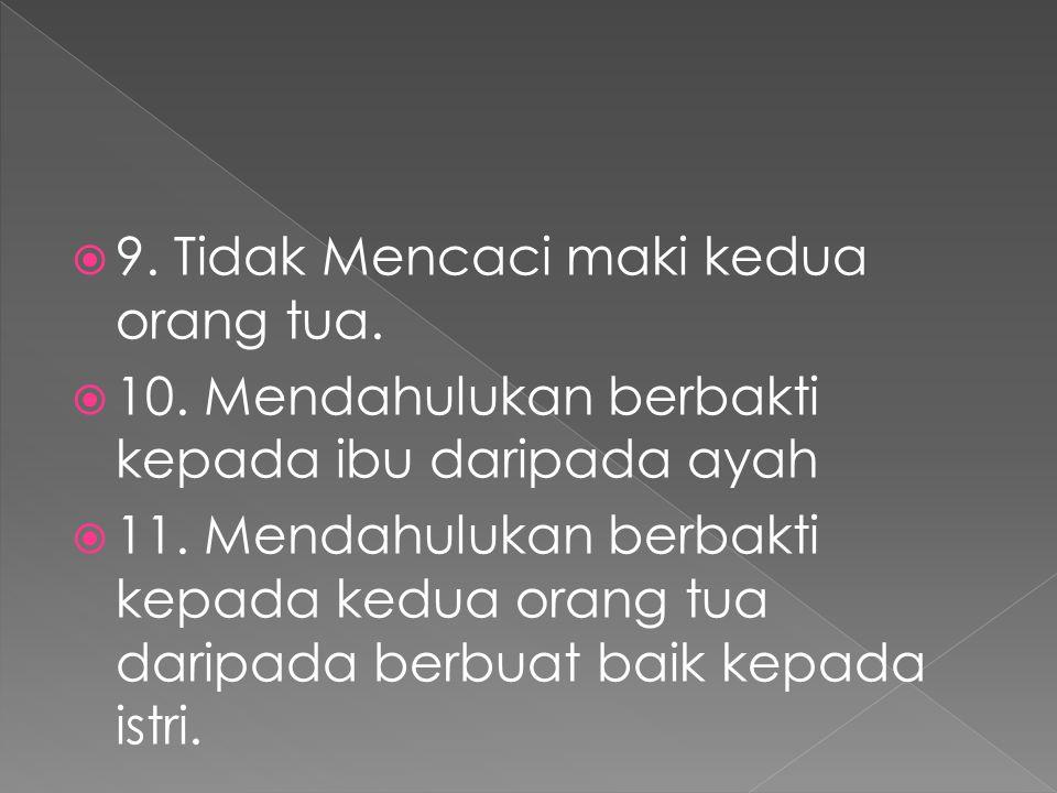  5. Meminta izin kepada mereka sebelum berjihad dan pergi untuk urusan lainnya  6. Memberikan harta kepada orang tua sebesar yang mereka inginkan 
