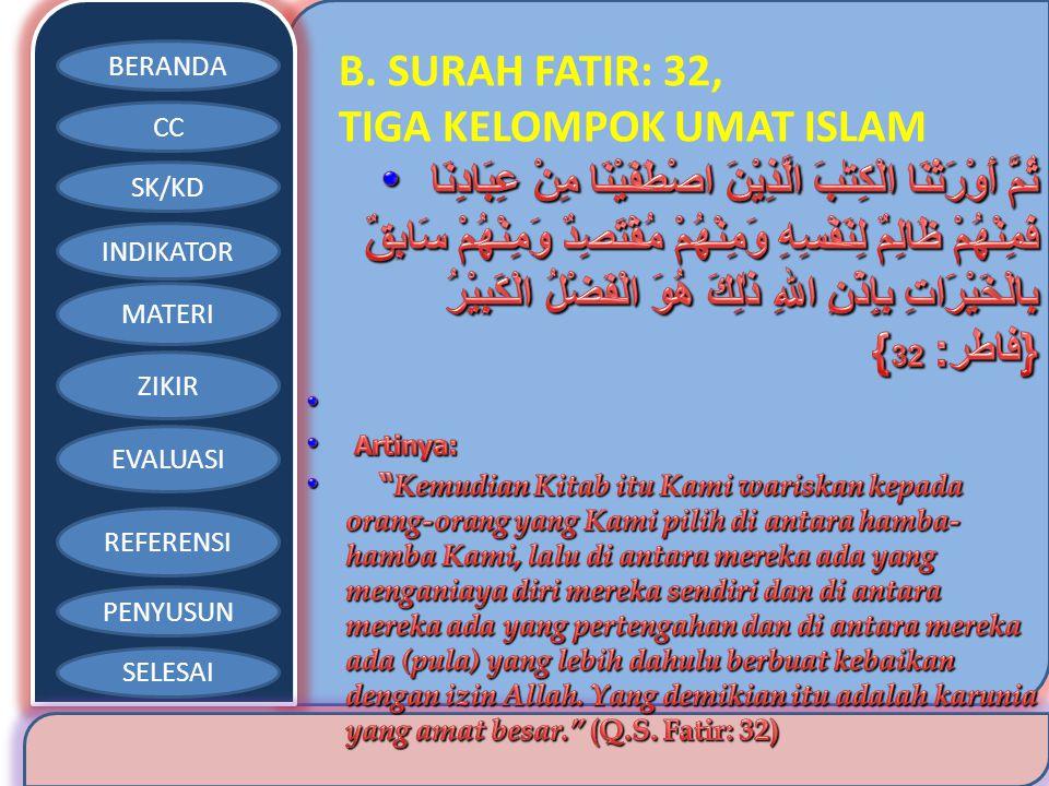 BERANDA CC SK/KD INDIKATOR MATERI ZIKIR EVALUASI REFERENSI PENYUSUN SELESAI B. SURAH FATIR: 32, TIGA KELOMPOK UMAT ISLAM