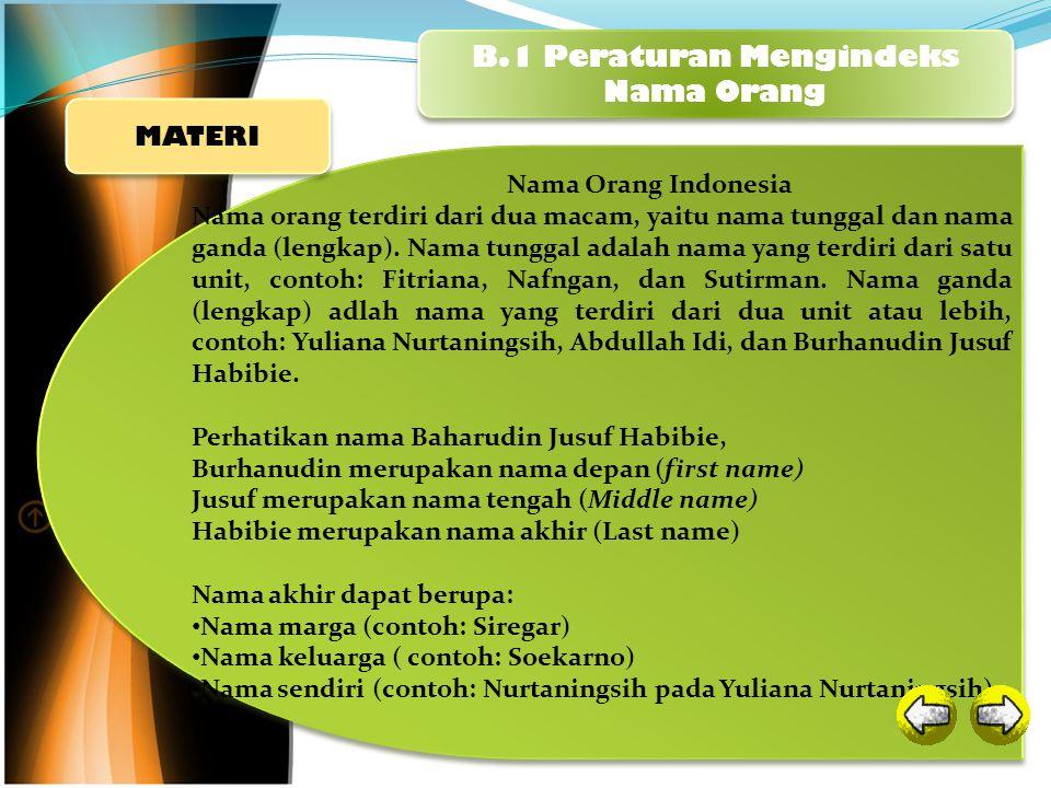 Nama Orang Indonesia Nama orang terdiri dari dua macam, yaitu nama tunggal dan nama ganda (lengkap). Nama tunggal adalah nama yang terdiri dari satu u