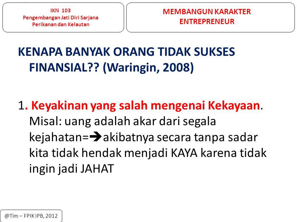 KENAPA BANYAK ORANG TIDAK SUKSES FINANSIAL?.(Waringin, 2008) 2.
