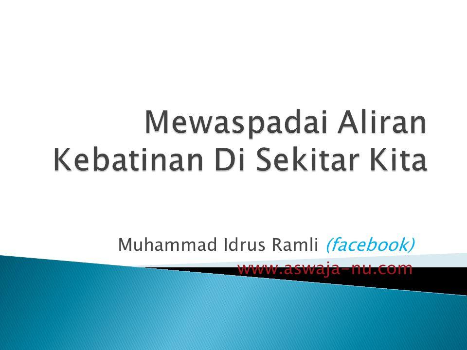 Muhammad Idrus Ramli (facebook) www.aswaja-nu.com