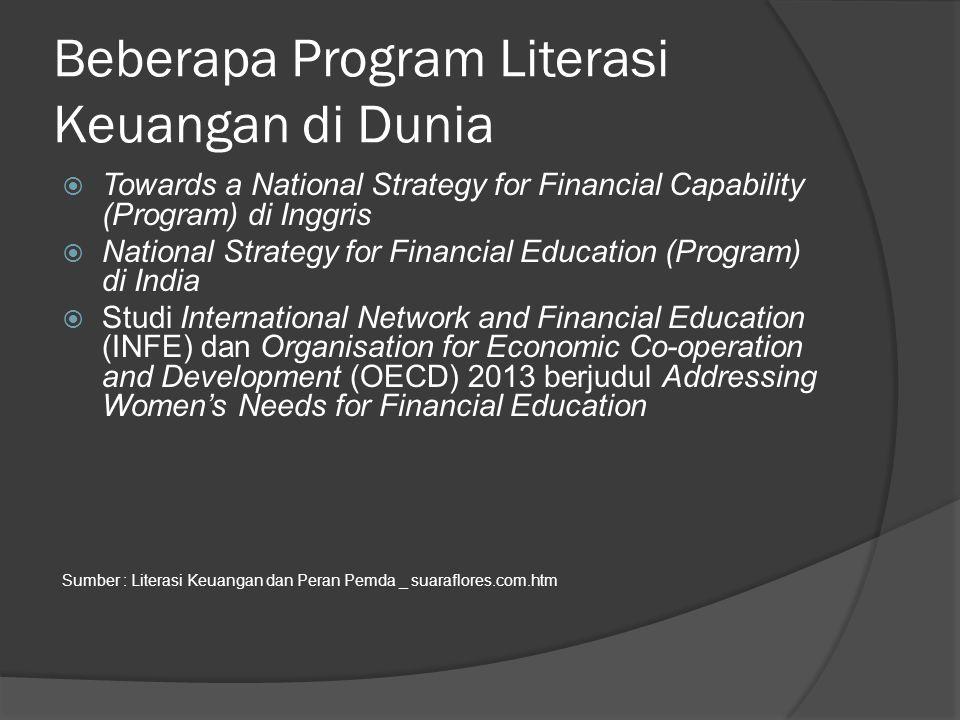 Beberapa Program Literasi Keuangan di Dunia  Towards a National Strategy for Financial Capability (Program) di Inggris  National Strategy for Financ