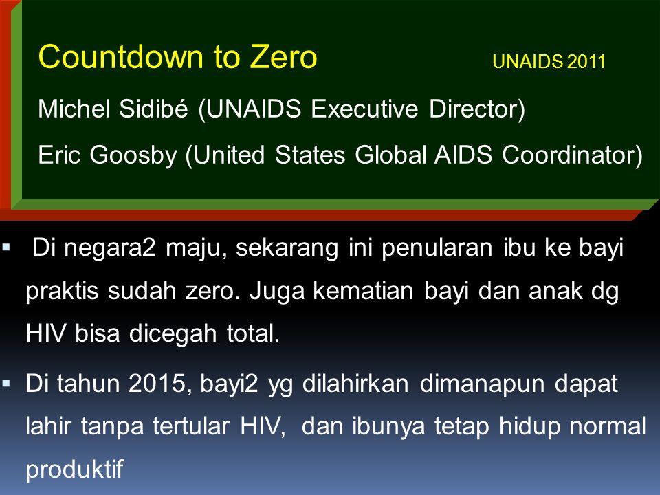  Di negara2 maju, sekarang ini penularan ibu ke bayi praktis sudah zero. Juga kematian bayi dan anak dg HIV bisa dicegah total.  Di tahun 2015, bayi