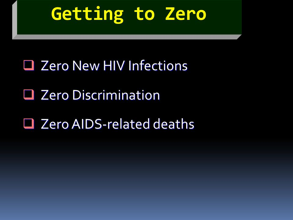 Zero HIV Infections  Deborah Donells et al di Lancet 12 June 2010  Odha minum ART mengurangi penularan HIV 92%  Perlu memperluas, meningkatkan jumlah tes HIV