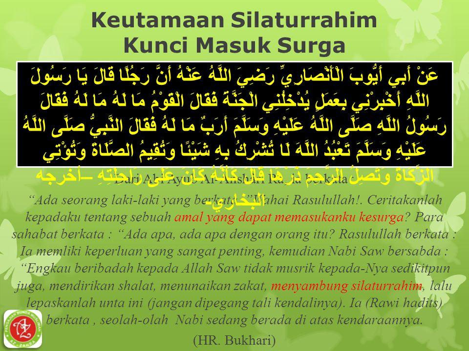 """Keutamaan Silaturrahim Kunci Masuk Surga Dari Abi Ayub Al-Anshâri Ra, ia berkata : """"Ada seorang laki-laki yang berkata,""""Wahai Rasulullah!. Ceritakanla"""