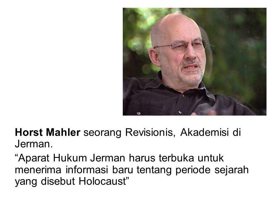 """Horst Mahler seorang Revisionis, Akademisi di Jerman. """"Aparat Hukum Jerman harus terbuka untuk menerima informasi baru tentang periode sejarah yang di"""
