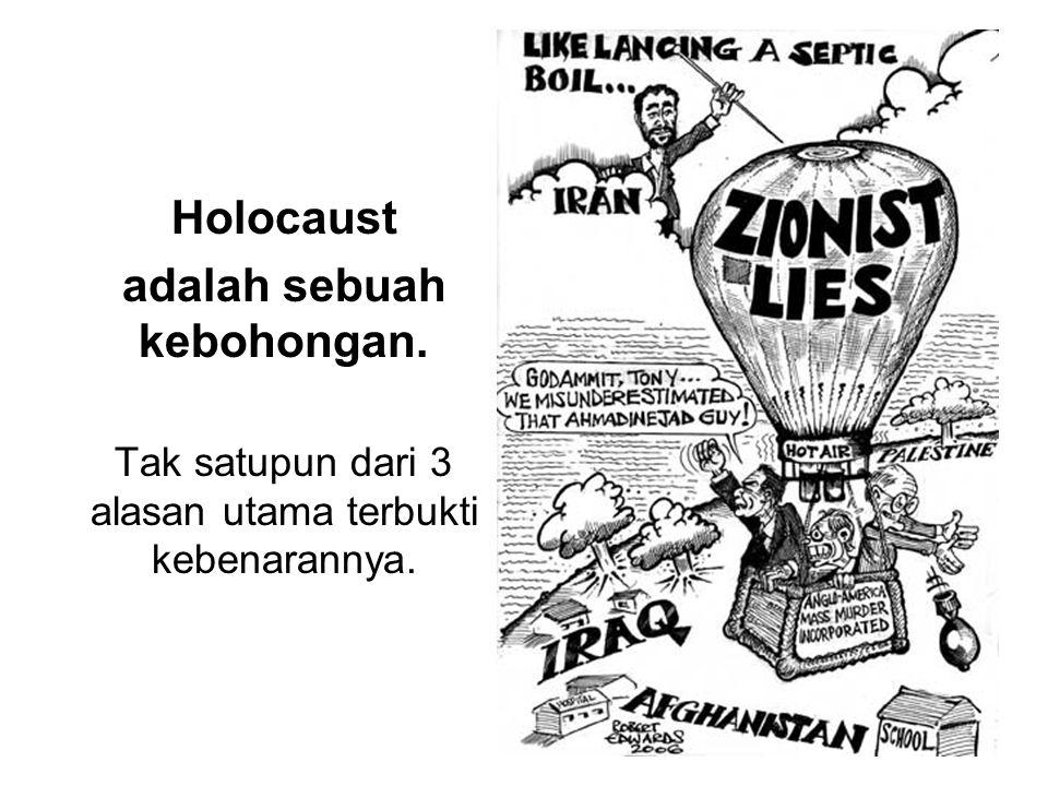 Holocaust adalah sebuah kebohongan. Tak satupun dari 3 alasan utama terbukti kebenarannya.