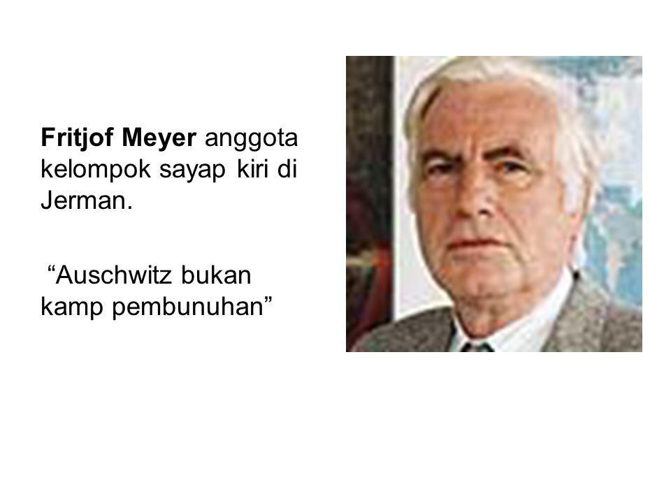 """Fritjof Meyer anggota kelompok sayap kiri di Jerman. """"Auschwitz bukan kamp pembunuhan"""""""