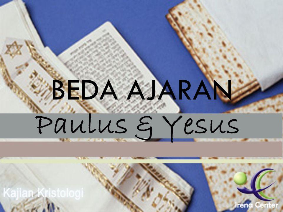 BEDA AJARAN Paulus & Yesus