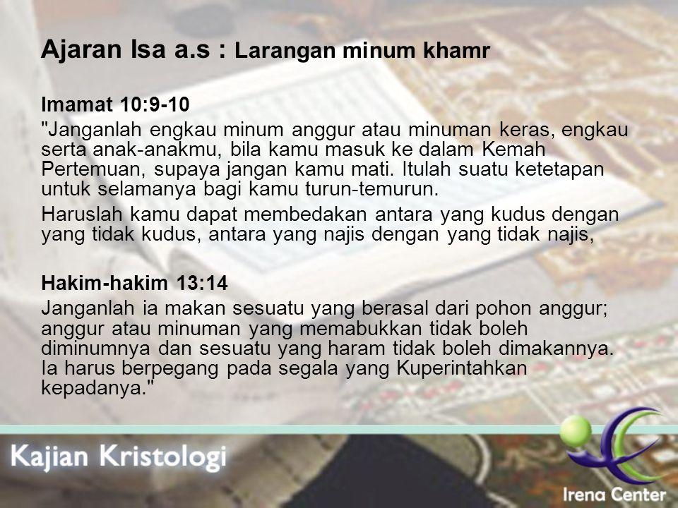 Ajaran Isa a.s : Larangan minum khamr Imamat 10:9-10