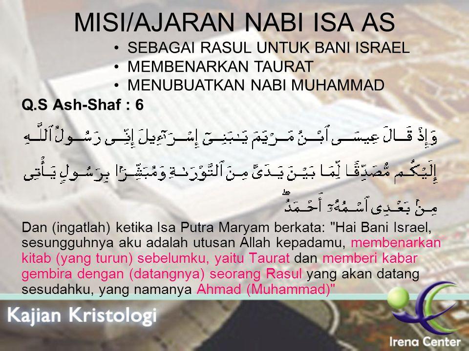 MISI/AJARAN NABI ISA AS Q.S Ash-Shaf : 6 Dan (ingatlah) ketika Isa Putra Maryam berkata: