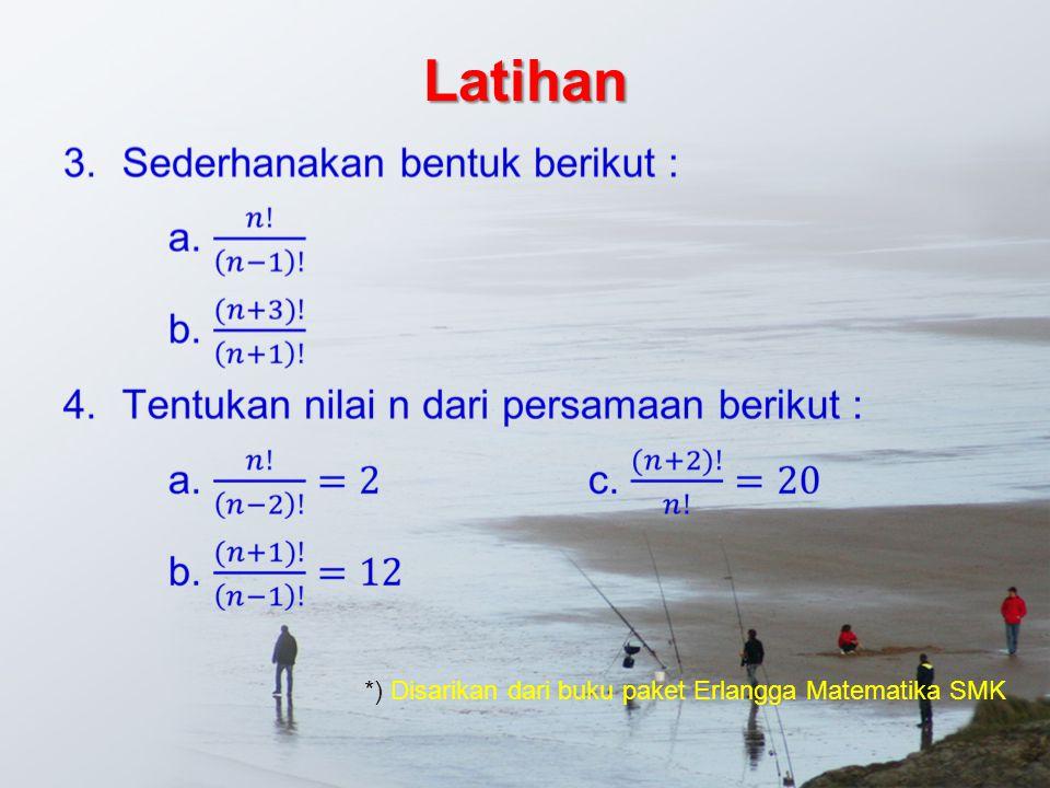 Latihan *) Disarikan dari buku paket Erlangga Matematika SMK