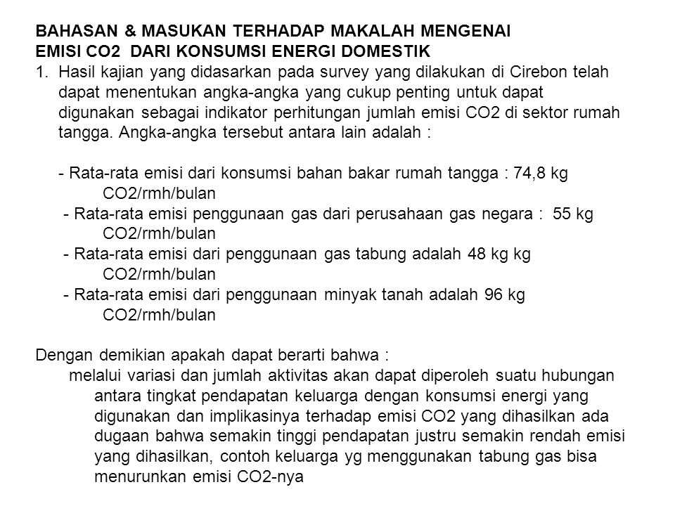 BAHASAN & MASUKAN TERHADAP MAKALAH MENGENAI EMISI CO2 DARI KONSUMSI ENERGI DOMESTIK 1. Hasil kajian yang didasarkan pada survey yang dilakukan di Cire