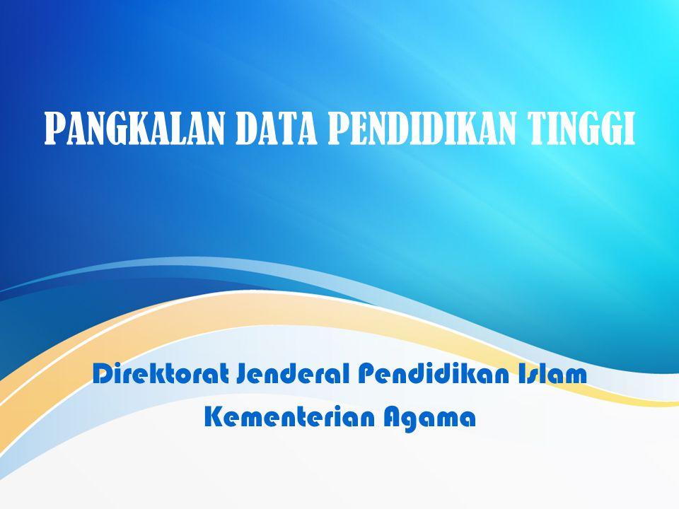 PANGKALAN DATA PENDIDIKAN TINGGI Direktorat Jenderal Pendidikan Islam Kementerian Agama