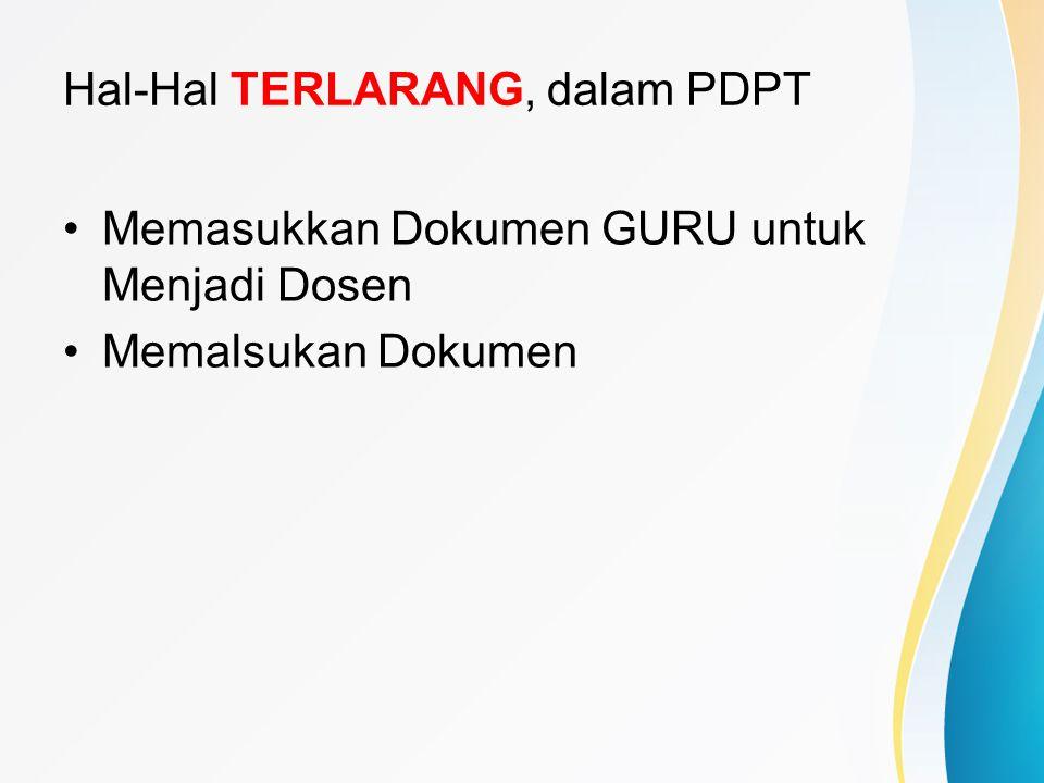 Hal-Hal TERLARANG, dalam PDPT Memasukkan Dokumen GURU untuk Menjadi Dosen Memalsukan Dokumen