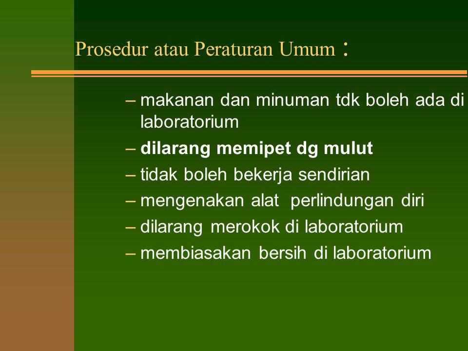 Prosedur Umum atau Peraturan: n biasanya bersifat umum untuk semua bidang