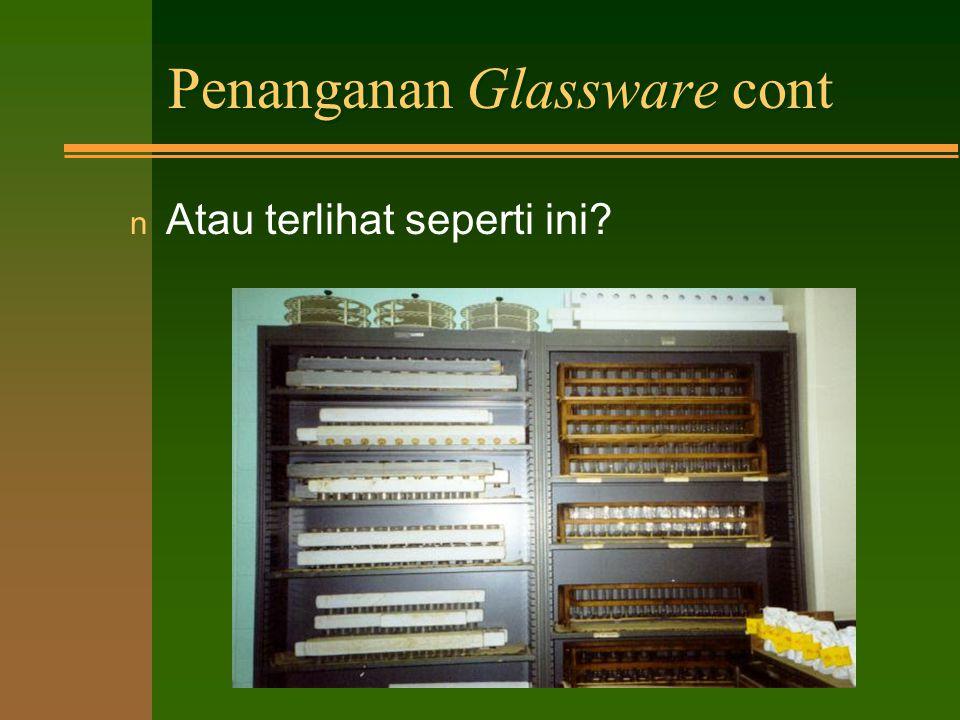 Penanganan Glassware Apakah lab. saudara seperti ini ?