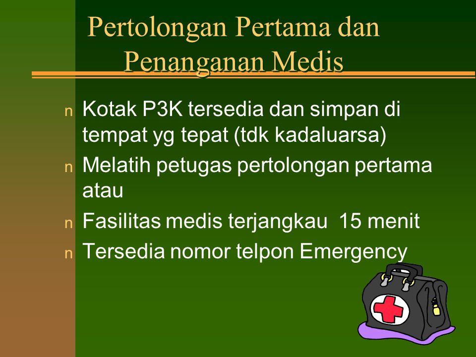PERALATAN KEAMANAN –PERTOLONGAN I DAN PENANGANAN MEDIS –PERALATAN EMERGENCY –TEMPAT SHOWERS, EYEWASH –MSDS'S –PPD