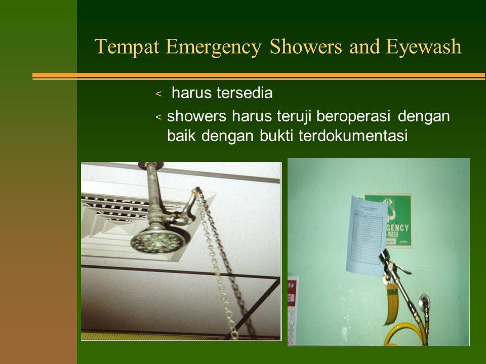 Tempat Emergency Showers & Eyewash n Pencucian kulit dan mata dengan jumlah air yang melimpah adalah cara pertolongan pertama yang paling efektif akibat luka/terbakar karena bahan kimia (kecuali bahan kimia bereaksi buruk dengan air -MSDS)