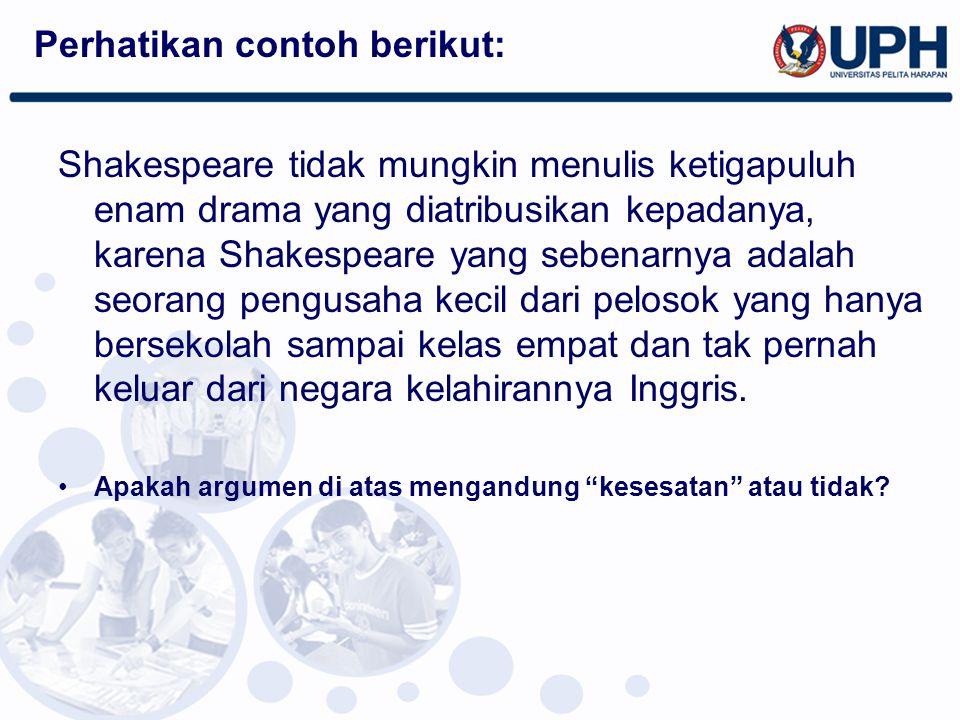 Shakespeare tidak mungkin menulis ketigapuluh enam drama yang diatribusikan kepadanya, karena Shakespeare yang sebenarnya adalah seorang pengusaha kec