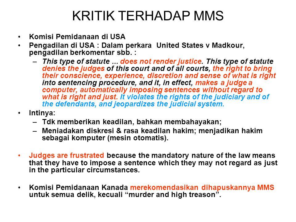 KRITIK TERHADAP MMS Komisi Pemidanaan di USA Pengadilan di USA : Dalam perkara United States v Madkour, pengadilan berkomentar sbb.
