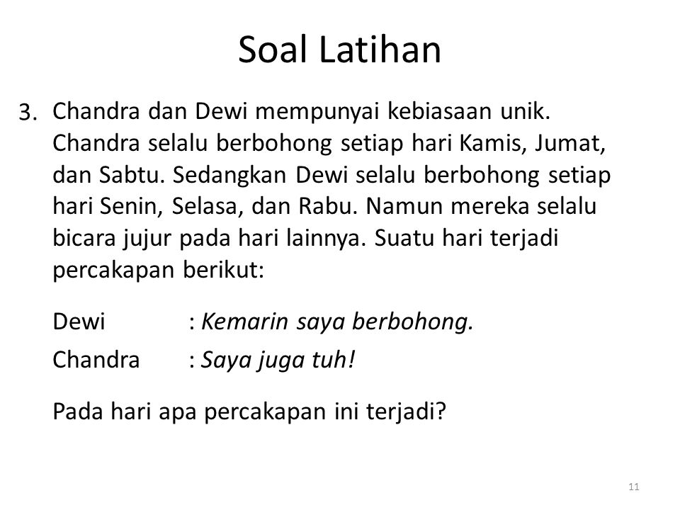 SeninSelasaRabuJumatKamisSabtuMinggu Dewi : Kemarin saya berbohong.