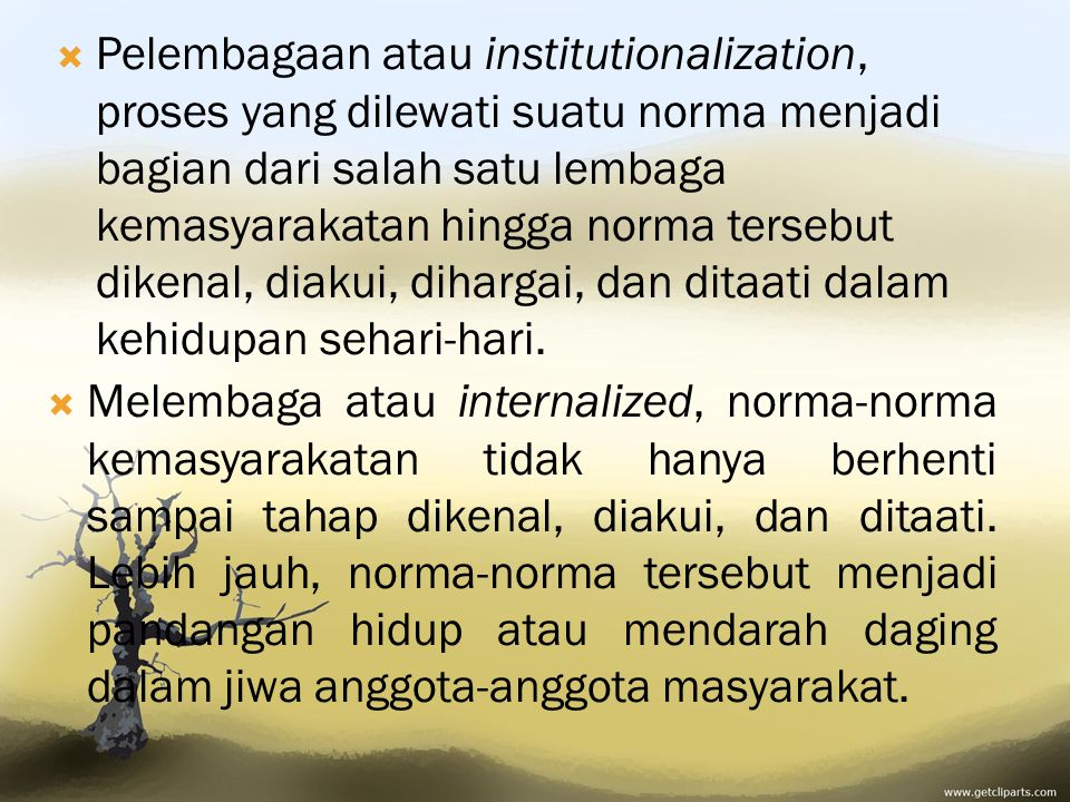 Pelembagaan atau institutionalization Melembaga atau internalized - Pelembagaan atau institutionalization - Melembaga atau internalized