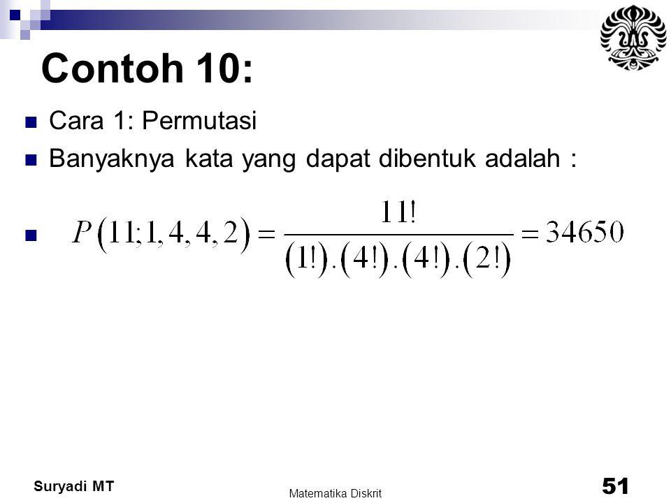 Suryadi MT Contoh 10: Cara 1: Permutasi Banyaknya kata yang dapat dibentuk adalah : Matematika Diskrit 51