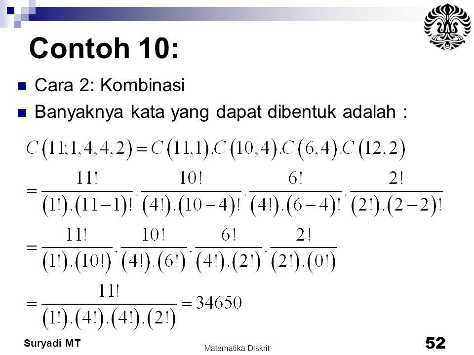 Suryadi MT Contoh 10: Cara 2: Kombinasi Banyaknya kata yang dapat dibentuk adalah : Matematika Diskrit 52