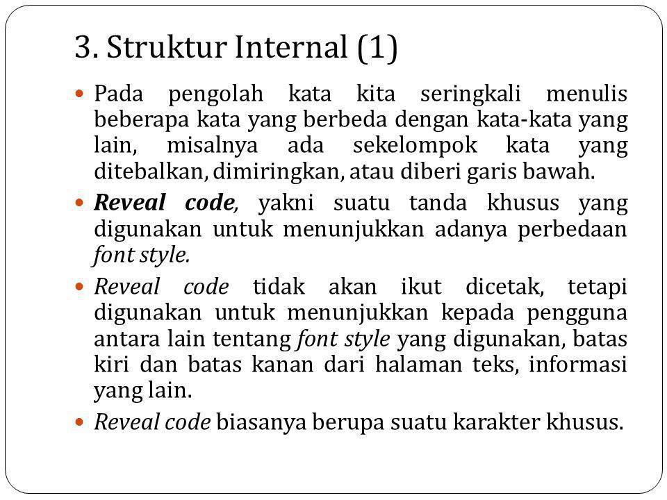 3. Struktur Internal (1) Pada pengolah kata kita seringkali menulis beberapa kata yang berbeda dengan kata-kata yang lain, misalnya ada sekelompok kat