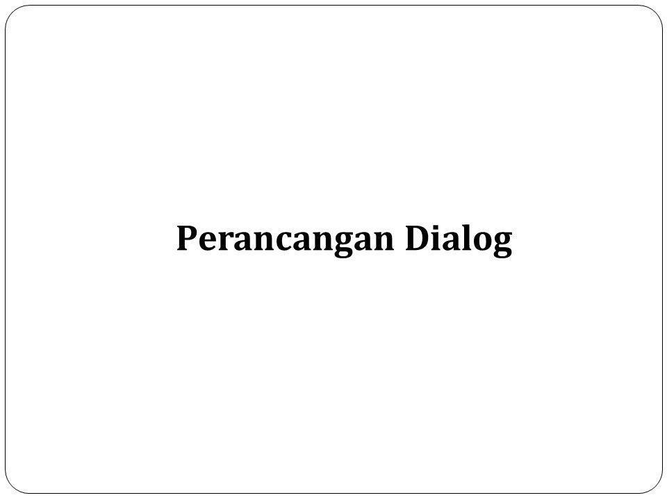 Perancangan Dialog