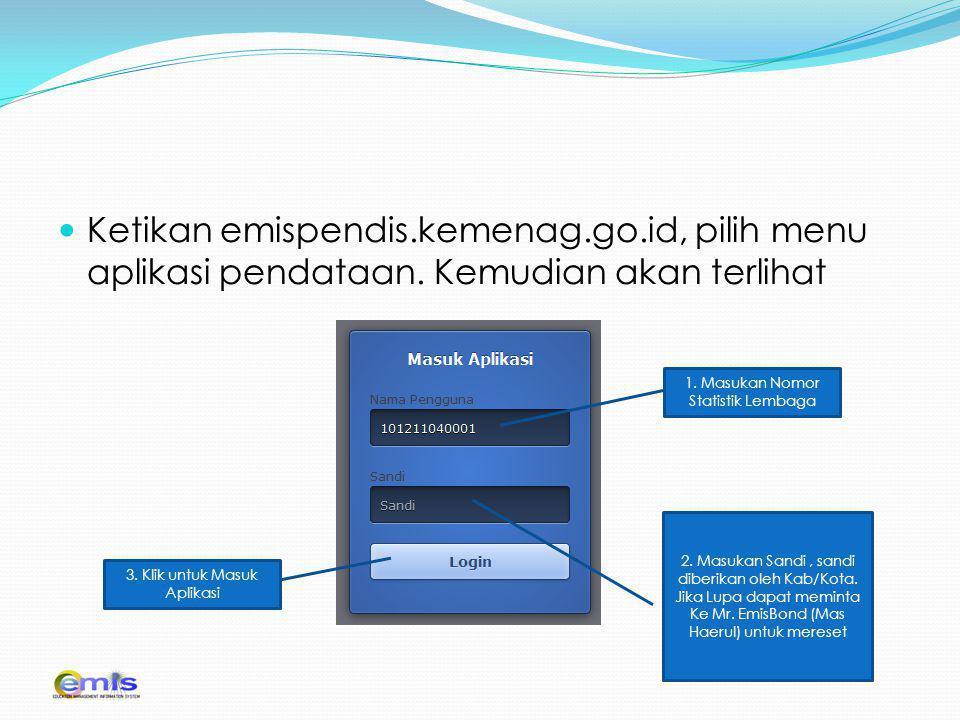 Ketikan emispendis.kemenag.go.id, pilih menu aplikasi pendataan.