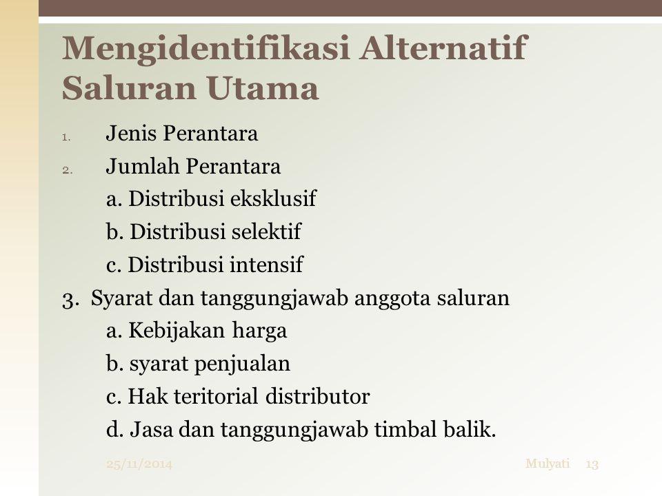 Mengidentifikasi Alternatif Saluran Utama 25/11/201413Mulyati 1.