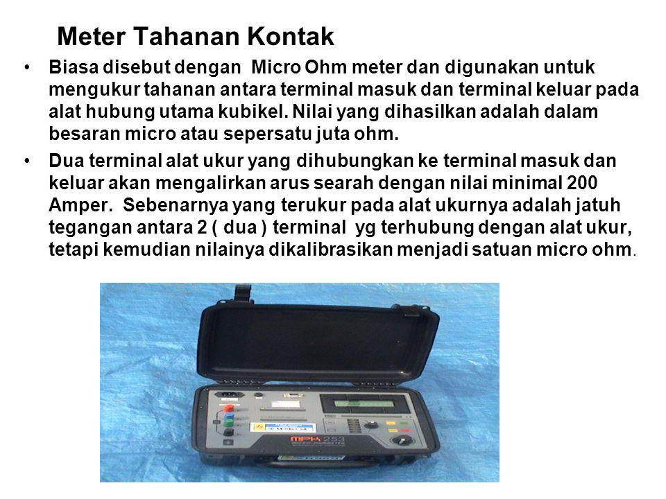 Meter Tahanan Kontak Biasa disebut dengan Micro Ohm meter dan digunakan untuk mengukur tahanan antara terminal masuk dan terminal keluar pada alat hubung utama kubikel.