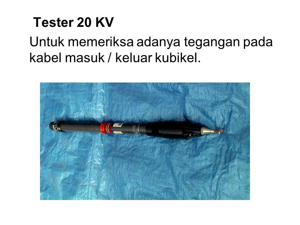 Tester 20 KV Untuk memeriksa adanya tegangan pada kabel masuk / keluar kubikel.