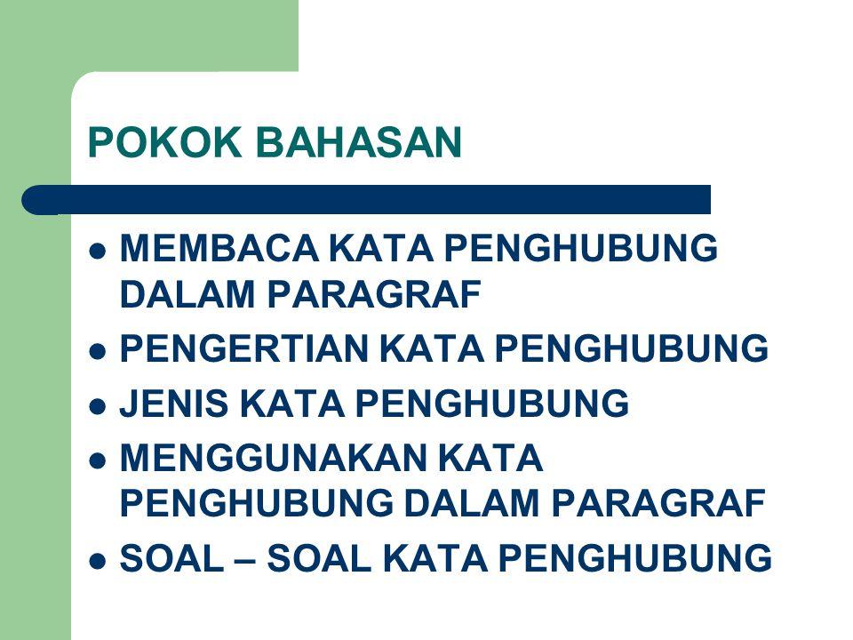 MEMBACA KATA PENGHUBUNG DALAM PARAGRAF Kampung Betawi setu babakan atau yang sekarang dikenal dengan Perkampungan Budaya Betawi (PBB) merupakan keinginan dan aspirasi sejak lama dari warga dan tokoh Betawi.