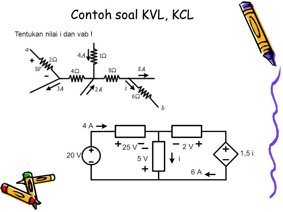 Contoh soal KVL, KCL Tentukan nilai i dan vab !