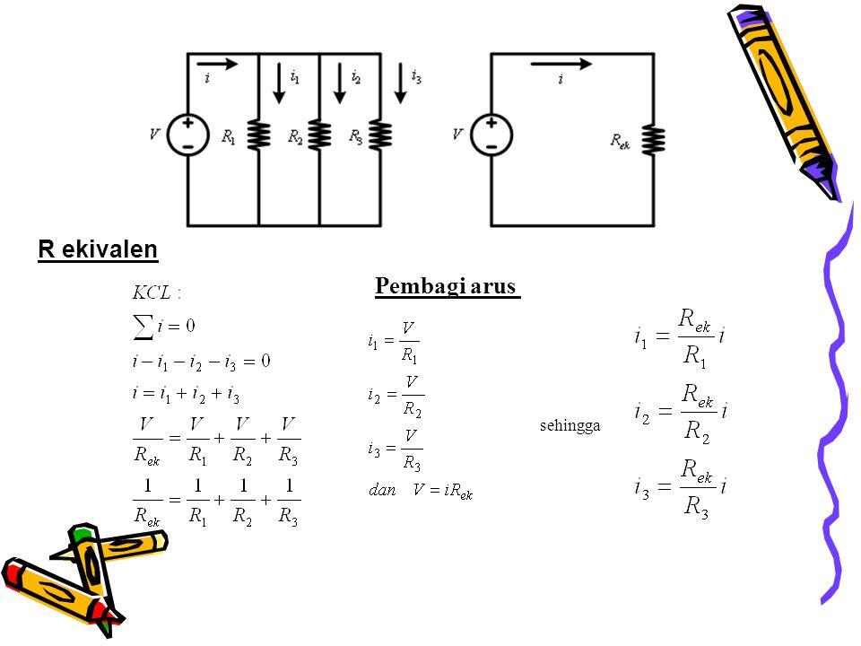 Hubungan paralel Pembagi arus sehingga R ekivalen