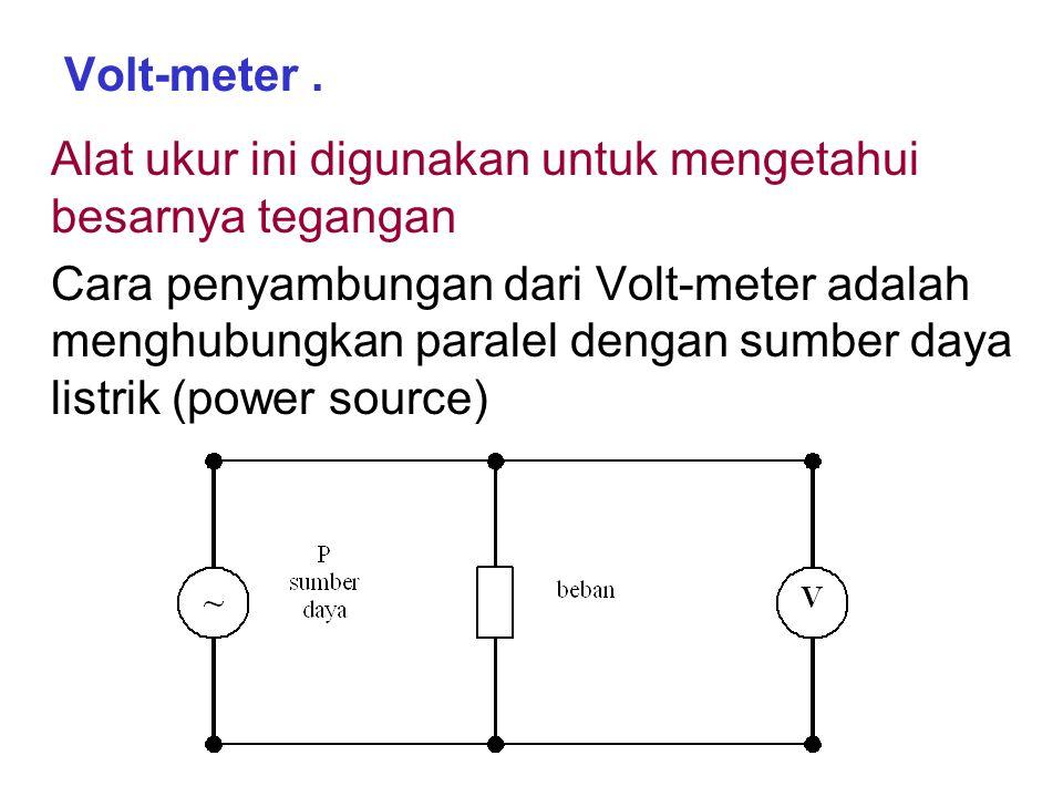 Volt-meter.
