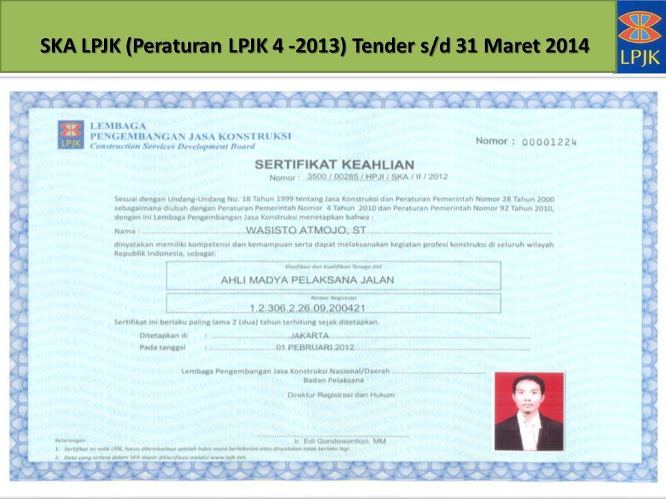 SKA LPJK (Peraturan LPJK 4 -2013) Tender s/d 31 Maret 2014