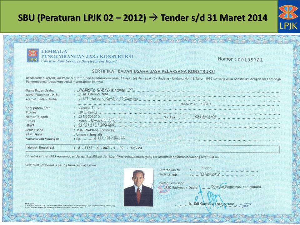 SBU (Peraturan LPJK 02 – 2012)  Tender s/d 31 Maret 2014