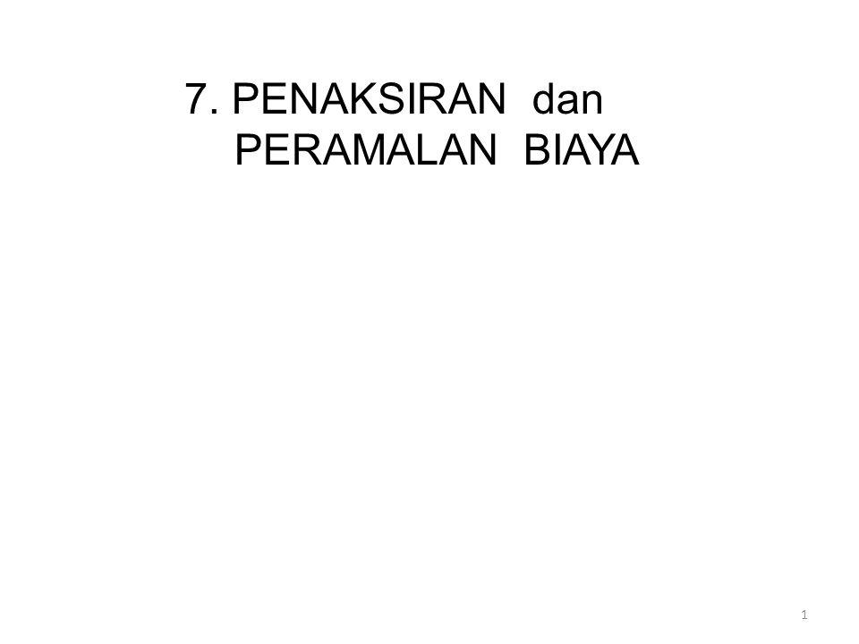 7. PENAKSIRAN dan PERAMALAN BIAYA 1