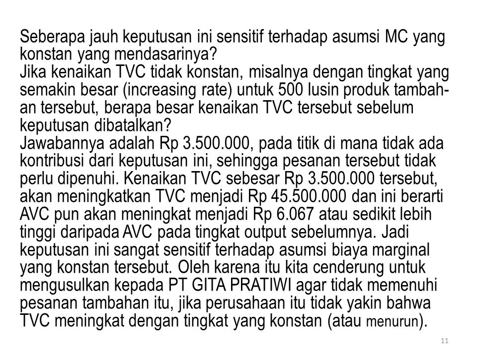 Seberapa jauh keputusan ini sensitif terhadap asumsi MC yang konstan yang mendasarinya? Jika kenaikan TVC tidak konstan, misalnya dengan tingkat yang