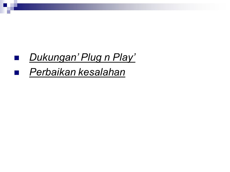 Dukungan' Plug n Play' Perbaikan kesalahan