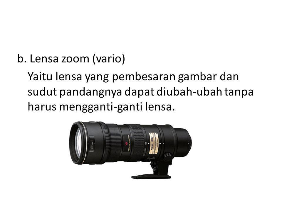 b. Lensa zoom (vario) Yaitu lensa yang pembesaran gambar dan sudut pandangnya dapat diubah-ubah tanpa harus mengganti-ganti lensa.